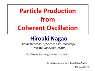 Particle Production from Coherent Oscillation