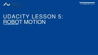 PPT - Udacity lesson 5: Robot Motion PowerPoint Presentation
