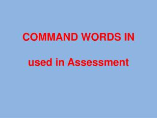 COMMAND WORDS IN  used in Assessment
