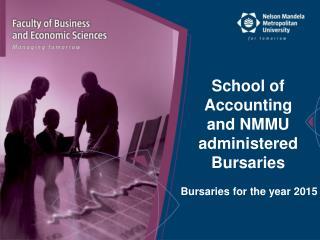 School of Accounting and NMMU administered Bursaries
