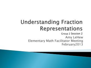 Understanding Fraction Representations  Group 2  Session 2