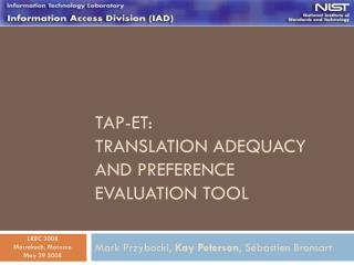 TAP-ET:  Translation Adequacy and Preference Evaluation Tool