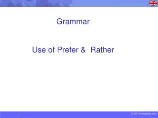 Grammar Use of Prefer &   R ather