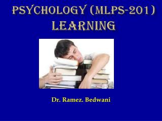 psychology (MLPs-201) Learning