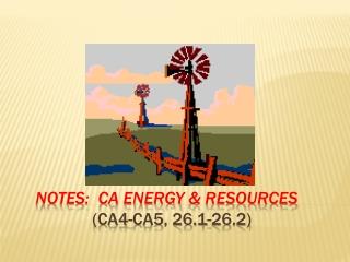 NOTES: CA ENERGY & resources ( CA4-CA5, 26.1-26.2)