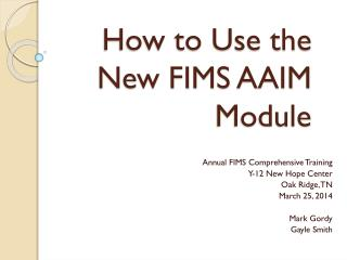 How to Use the New FIMS AAIM Module