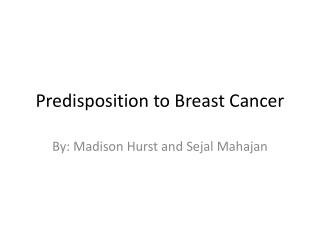 Predisposition to Breast Cancer