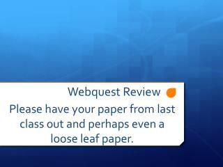 Webquest Review