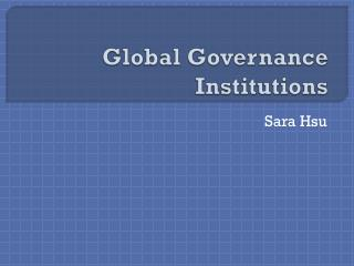 Global  Governance Institutions