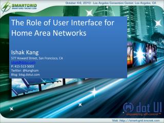 The Role of User Interface for  Home Area Networks Ishak Kang