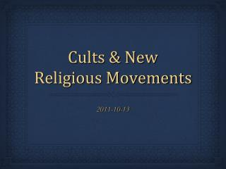 Cults & New Religious Movements