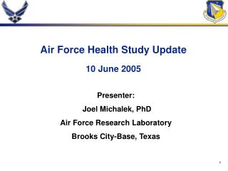 Air Force Health Study Update 10 June 2005