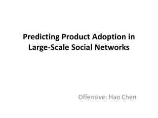 Predicting Product Adoption in Large-Scale Social Networks