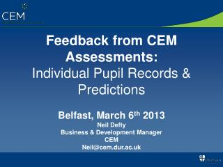 Feedback  from CEM Assessments: Individual Pupil Records &  Predictions