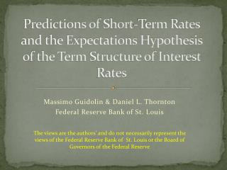 Massimo  Guidolin  & Daniel L. Thornton Federal Reserve Bank of St. Louis