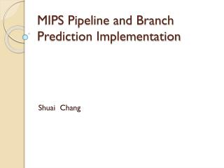 MIPS Pipeline and Branch Prediction Implementation