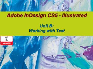 Adobe  InDesign  CS5 - Illustrated  Unit B: Working with Text