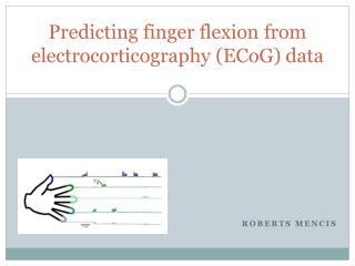 Predicting finger flexion  from  electrocorticography  ( ECoG ) data