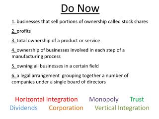 Do Now 1.  businesses  that sell portions of ownership called stock shares 2.  profits
