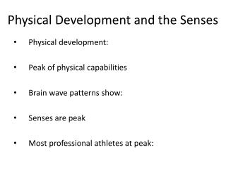 Physical Development and the Senses