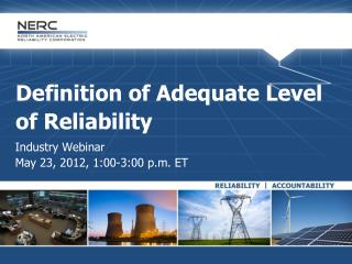 Definition of Adequate  Level of Reliability