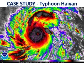 CASE STUDY  - Typhoon  Haiyan