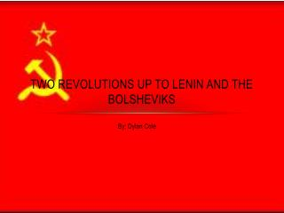 Two Revolutions up to Lenin and the Bolsheviks