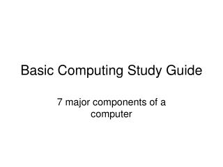 Basic Computing Study Guide