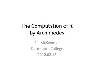 The Computation of  π by Archimedes