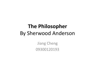 The Philosopher By  Sherwood  Anderson