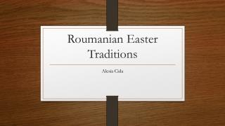 Roumanian  Easter Traditions