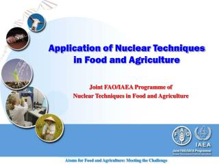 Application of Nuclear Techniques in Food and Agriculture