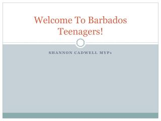 Welcome To Barbados Teenagers!