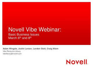 Novell Vibe Webinar: Basic Business Issues March 6 th  and 8 th