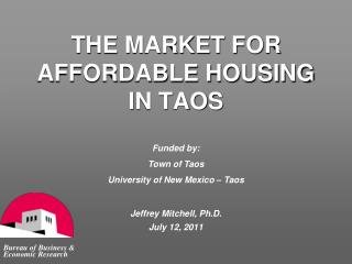 THE MARKET FOR  AFFORDABLE HOUSING  IN TAOS