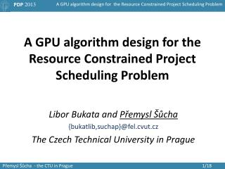 A GPU algorithm design for the  Resource Constrained Project Scheduling Problem