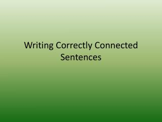 Writing Correctly Connected Sentences