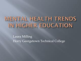 Mental Health trends in Higher education