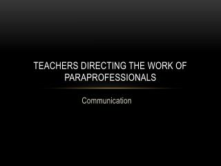 Teachers directing the work of paraprofessionals