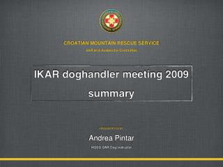 CROATIAN MOUNTAIN RESCUE SERVICE SAR and Avalanche Committee