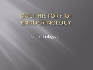 BRIEF History of endocrinology