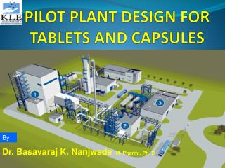 PILOT PLANT DESIGN FOR TABLETS AND CAPSULES
