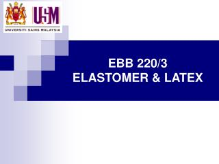 EBB 220/3 ELASTOMER & LATEX