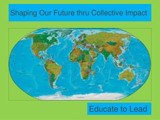 Shaping Our Future thru Collective Impact