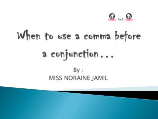 When to use a comma before a conjunction…