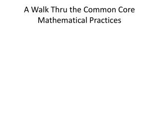 A Walk Thru the Common Core Mathematical Practices