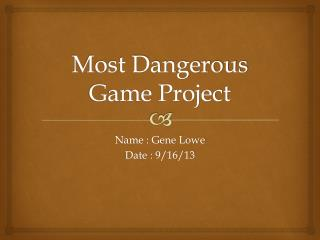 Most Dangerous Game Project