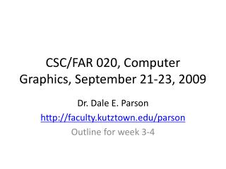 CSC/FAR 020, Computer Graphics, September 21-23, 2009