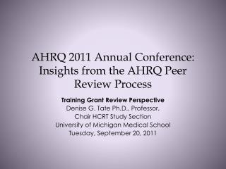 AHRQ 2011 Annual Conference: Insights from the AHRQ Peer  R eview Process