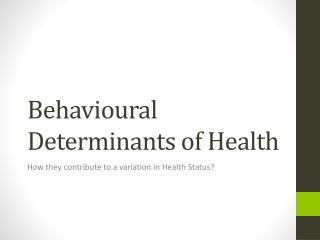 Behavioural Determinants of Health